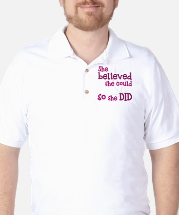 She Believed She Could - So She Did Golf Shirt