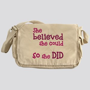 She Believed She Could - So She Did Messenger Bag