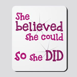 She Believed She Could - So She Did Mousepad