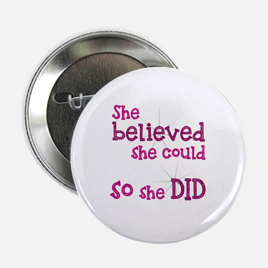 """She Believed She Could - So She Did 2.25"""" Button"""