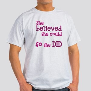 She Believed She Could - So She Did Light T-Shirt