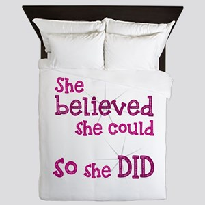 She Believed She Could - So She Did Queen Duvet