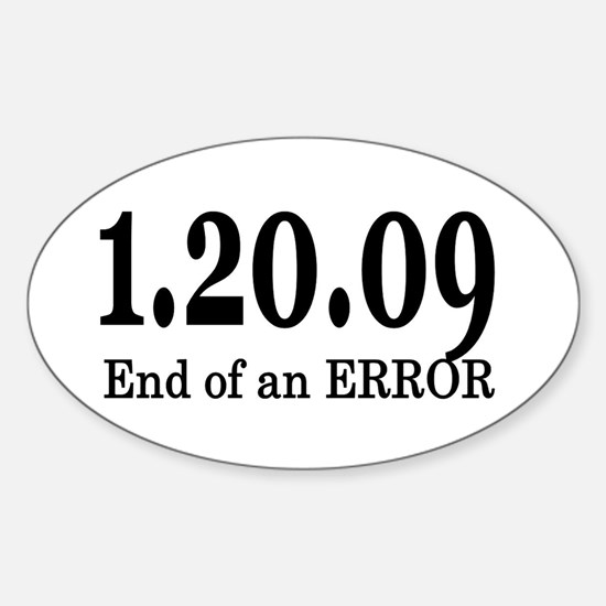 1/20/09 End of an Error Oval Decal