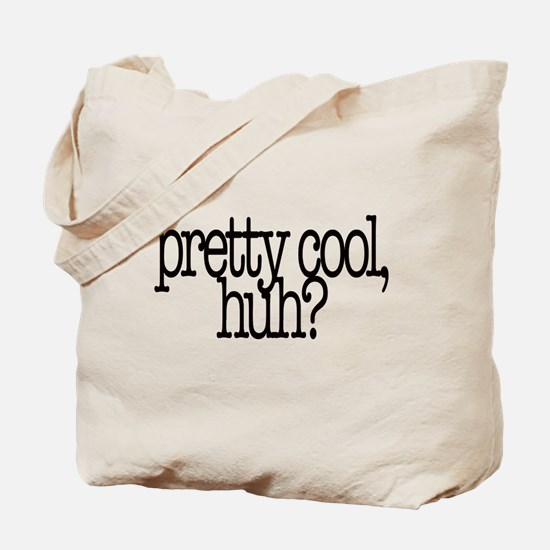 pretty cool,huh? Tote Bag