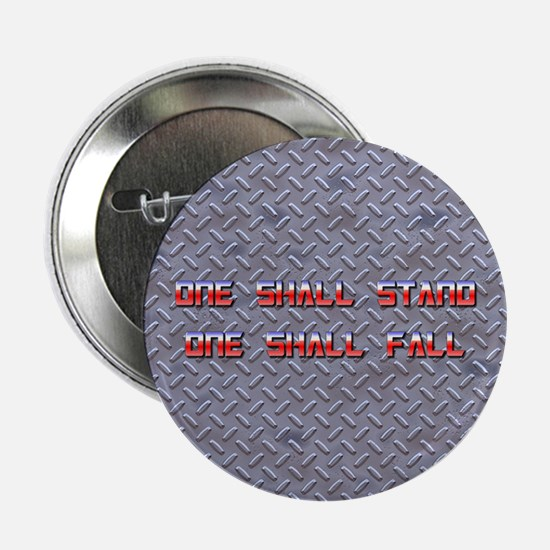 """One Shall Stand... 2.0 2.25"""" Button"""