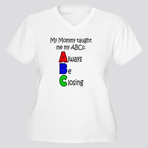 Always Be Closing - Mommy Plus Size T-Shirt