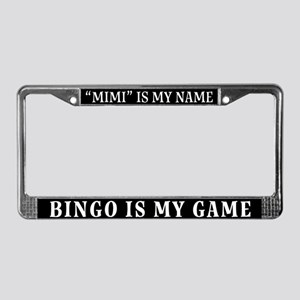 Mimi Is My Name License Plate Frame