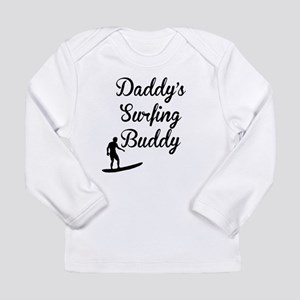 Daddys Surfing Buddy Long Sleeve T-Shirt
