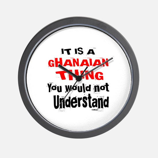 It Is Ghanaian Thing Wall Clock