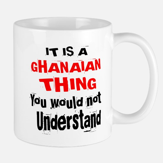 It Is Ghanaian Thing Mug