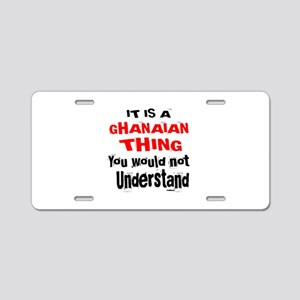 It Is Ghanaian Thing Aluminum License Plate