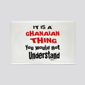 It Is Ghanaian Thing Rectangle Magnet