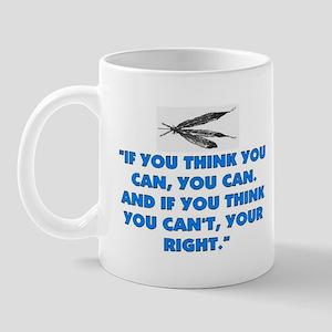 IF YOU THINK YOU CAN Mug