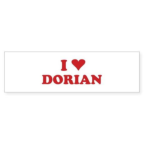 I LOVE DORIAN Bumper Sticker