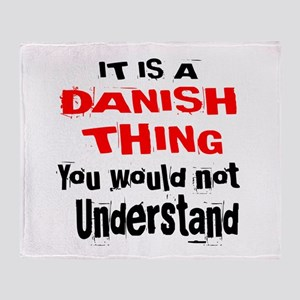 It Is Dane or Danish Thing Throw Blanket