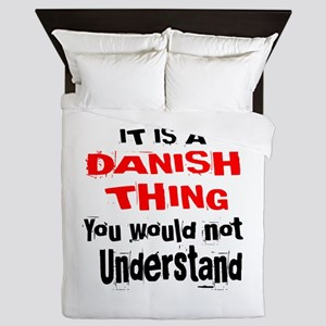 It Is Dane or Danish Thing Queen Duvet