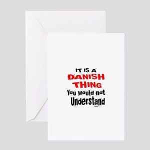 It Is Dane or Danish Thing Greeting Card