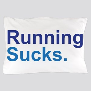 Running Sucks Blue Pillow Case