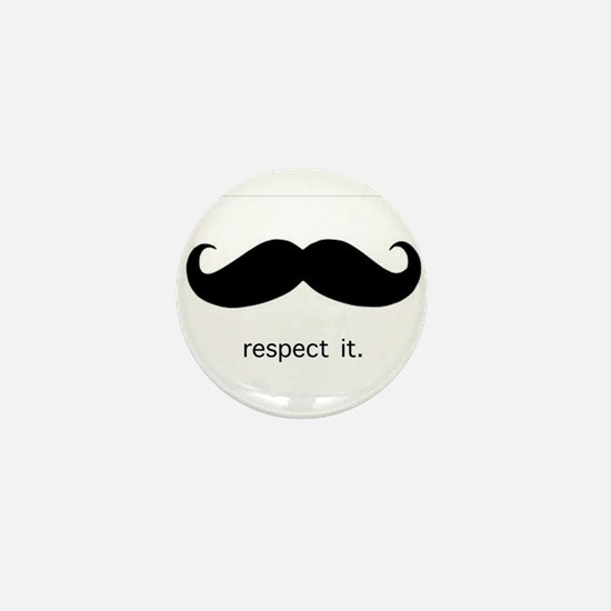 Respect the 'Stache Mini Button