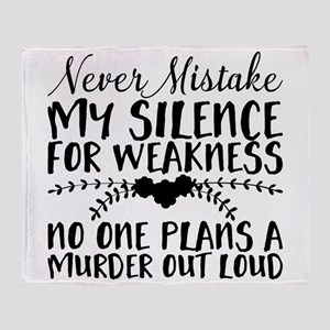 Never Mistake My Silence for Weaknes Throw Blanket