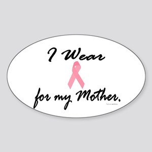 I Wear Pink For My Mother 1 Oval Sticker