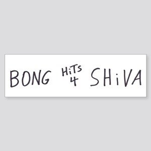 BONG HiTS 4 SHiVA Bumper Sticker