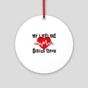 My Life Line Discus Round Ornament