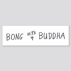 BONG HiTS 4 BUDDHA Bumper Sticker