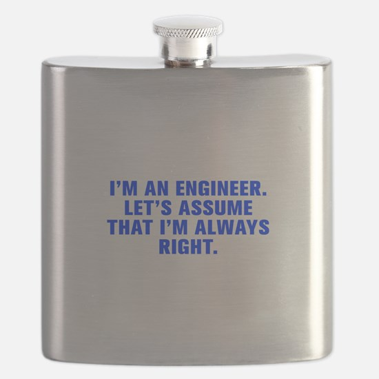 I m an engineer Let s assume that I m always right
