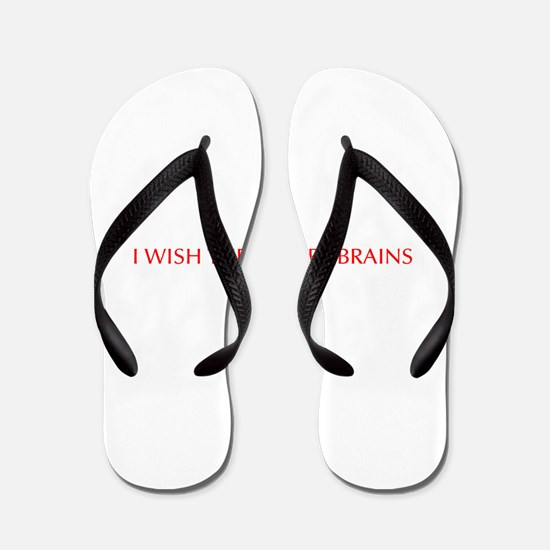 I wish these were brains-Opt red Flip Flops