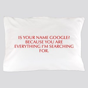 Is your name Google Because you are everything I m