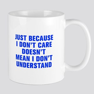 Just because I don t care doesn t mean I don t und
