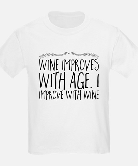 Wine Improves With Age. I Improve With Win T-Shirt