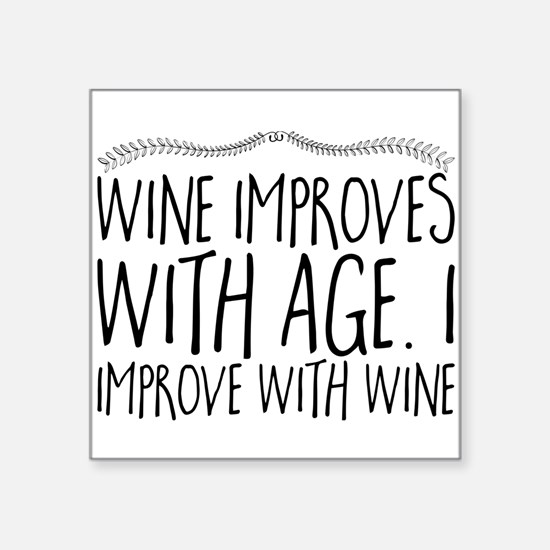Wine Improves With Age. I Improve With Win Sticker