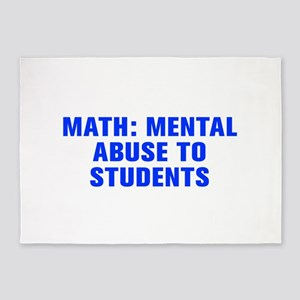 Math mental abuse to students-Akz blue 5'x7'Area R