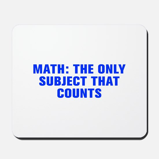 Math the only subject that counts-Akz blue Mousepa