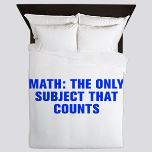 Math the only subject that counts-Akz blue Queen D