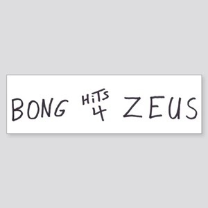 BONG HiTS 4 ZEUS Bumper Sticker