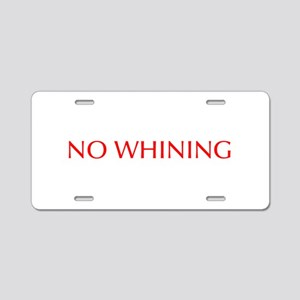 No Whining-Opt red Aluminum License Plate
