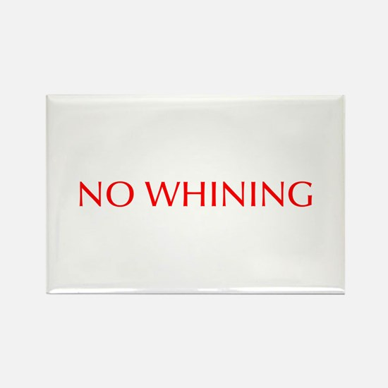 No Whining-Opt red Magnets