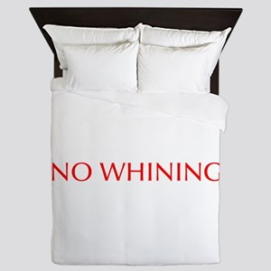 No Whining-Opt red Queen Duvet