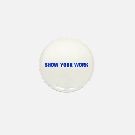 Show your work-Akz blue Mini Button