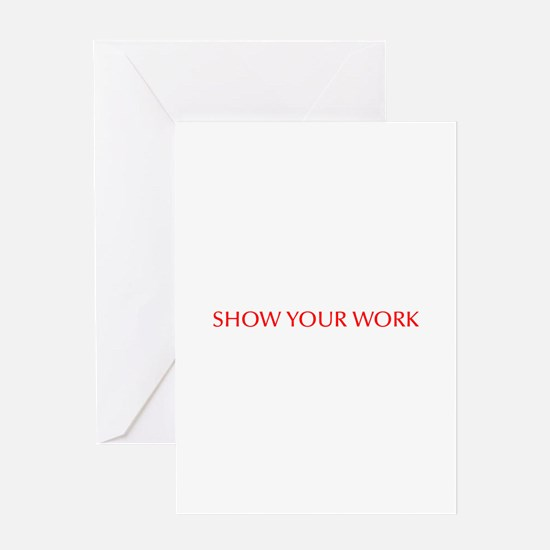 Show your work-Opt red Greeting Cards