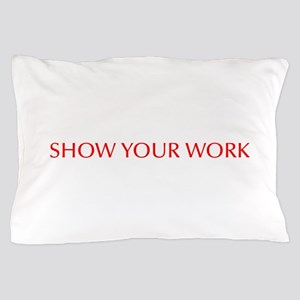 Show your work-Opt red Pillow Case