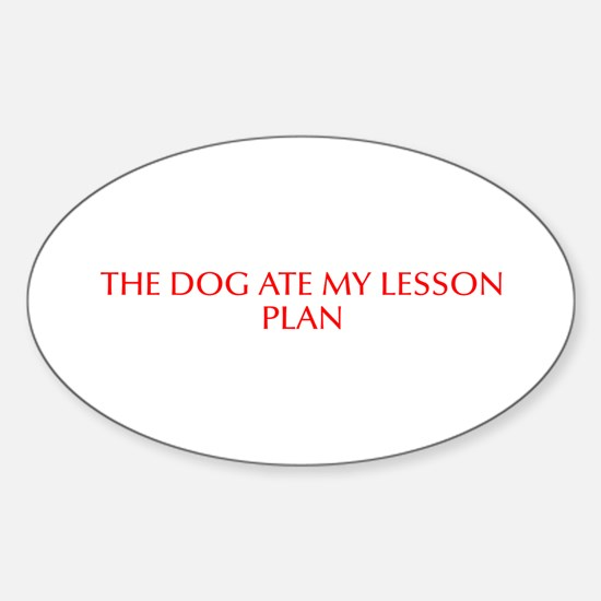 The dog ate my lesson plan-Opt red Decal