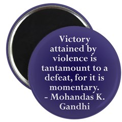 Victory by Violence? Gandhi quote Magnet