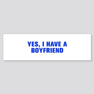 Yes I have a boyfriend-Akz blue Bumper Sticker