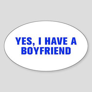 Yes I have a boyfriend-Akz blue Sticker