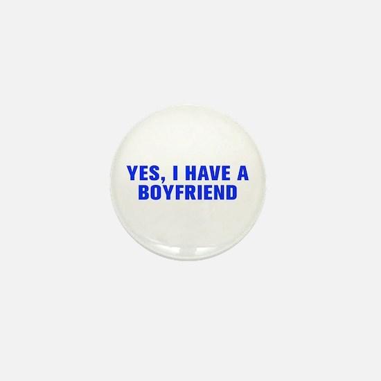 Yes I have a boyfriend-Akz blue Mini Button