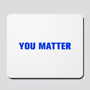 You Matter-Akz blue Mousepad